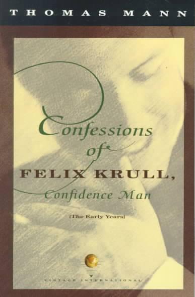 Confessions of Felix Krull By Mann, Thomas